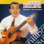 Sergio Bruni - Napule E' 'na Canzone cd musicale di BRUNI SERGIO