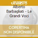 LE GRANDI VOCI DELLA CANZONE ITALIAN cd musicale di RABAGLIATI ALBERTO