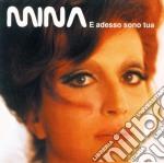 Mina - E Adesso Sono Tua... cd musicale di MINA