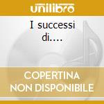 I successi di.... cd musicale di Donatello