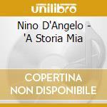 Nino D'Angelo - 'A Storia Mia cd musicale di D'ANGELO NINO