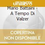 Battaini Mario - A Tempo Di Valzer cd musicale di ARTISTI VARI