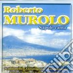 NAPULE CANTA cd musicale di MUROLO ROBERTO
