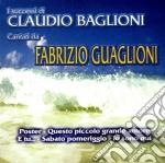 Fabrizio Guaglioni - I Successi Di Claudio Baglioni cd musicale di Tribute