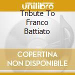 Tribute To Franco Battiato cd musicale di Tribute