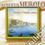 SIMMO 'E NAPULE, PAISA'... cd musicale di MUROLO ROBERTO