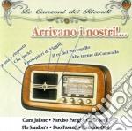 Le Canzoni Dei Ricordi Arrivano I Nostri cd musicale di ARTISTI VARI