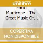 THE GREAT MUSIC OF (3CD) cd musicale di MORRICONE ENNIO