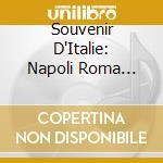 SOUVENIR D'ITALIE (3CD) cd musicale di ARTISTI VARI
