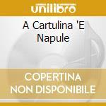 'A CARTULINA E NAPULO cd musicale di ARTISTI VARI