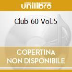 CLUB 60 cd musicale di ARTISTI VARI