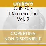 CLUB 70 cd musicale di ARTISTI VARI