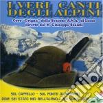 I VERI CANTI DEGLI ALPINI cd musicale di CORO GRIGNA
