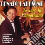 Tu vuo' fa' l'americano cd musicale di Renato Carosone