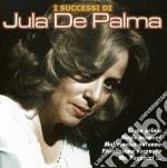 I successi di jula de palma cd musicale di De palma jula