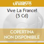 VIVE LA FRANCE/BOX 5CD cd musicale di ARTISTI VARI