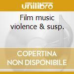 Film music violence & susp. cd musicale di Francesco De masi
