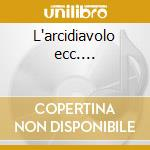 L'arcidiavolo ecc.... cd musicale di Soundtrack Original
