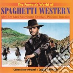 SPAGHETTI WESTERN/THE FANTASTIC WORL cd musicale di O.S.T. VARIE
