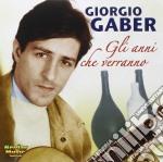 Giorgio Gaber - Gli Anni Che Verranno cd musicale di GABER GIORGIO