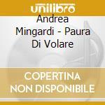 Paura di volare cd musicale di Andrea Mingardi