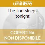 The lion sleeps tonight cd musicale di Passengers