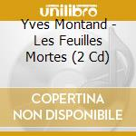 LES FEUILLES MORTES (2CD) cd musicale di MONTAND YVES