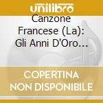 LA CANZONE FRANCESE (2CD) cd musicale di ARTISTI VARI