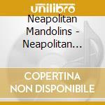 Neapolitan mandolins (2cd) cd musicale di ARTISTI VARI