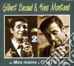 Da mes mains a c'est si bon (2cd) cd musicale di BECAUND GILBERT & YVES MONTAND