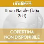 BUON NATALE  (BOX 2CD) cd musicale di ARTISTI VARI