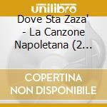 La canzone napoletana dove sta zaz? (2cd) cd musicale di ARTISTI VARI