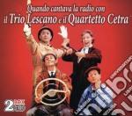 Quando canyava la radio cd musicale di IL TRIO LESCANO E IL QUARTETTO
