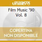 Aa.Vv. - Film Music '90 - Vol. 8 cd musicale di Film music 90/8