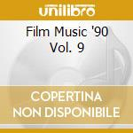 Film Music '90 Vol. 9 cd musicale di Film music 90