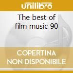 The best of film music 90 cd musicale di Music Film
