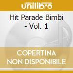 Hit Parade Bimbi - Vol. 1 cd musicale