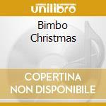 BIMBO CHRISTMAS cd musicale di ARTISTI VARI