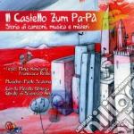 Piccola Bottega Corale Di Scienza E Arte - Il Castello Zum Pa-pa' cd musicale di PICC. BOTTEGA SCIENZ