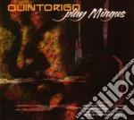 Quintorigo - Play Mingus cd musicale di QUINTORIGO