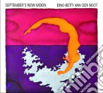 Dino Betti Van Der Noot - September's New Moon cd musicale di Betti van der noot d