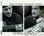 Massimo Ferra / Bebo Ferra - Ferra Vs Ferra cd musicale di Massimo Ferra