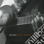 Jim Hall - Magic Meeting cd musicale di Jim Hall