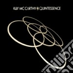 Kay Mccarthy - Quintessence cd musicale di Kay Mccarthy