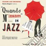 Colours Jazz Orchestra - Quando M'innamoro...in Jazz cd musicale di COLOURS JAZZ ORCHESTRA