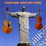 Bossa with strings cd musicale di Franco Cerri