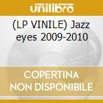 (LP VINILE) Jazz eyes 2009-2010 lp vinile di Artisti Vari