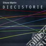 Ettore Martin - Diecistorie cd musicale di Ettore Martin