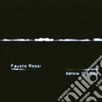Fausto Rossi - Below The Line cd musicale di Fausto Rossi