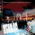 Open on sunday cd musicale di PMJO & GIAMMARCO MAURIZIO